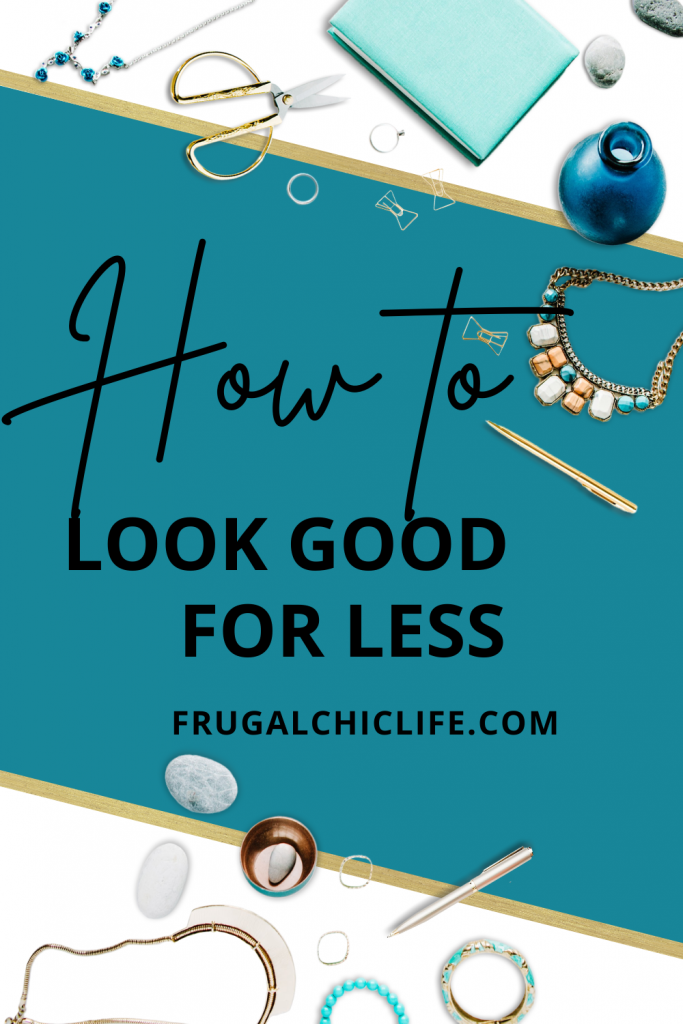 How to Look Good For Less