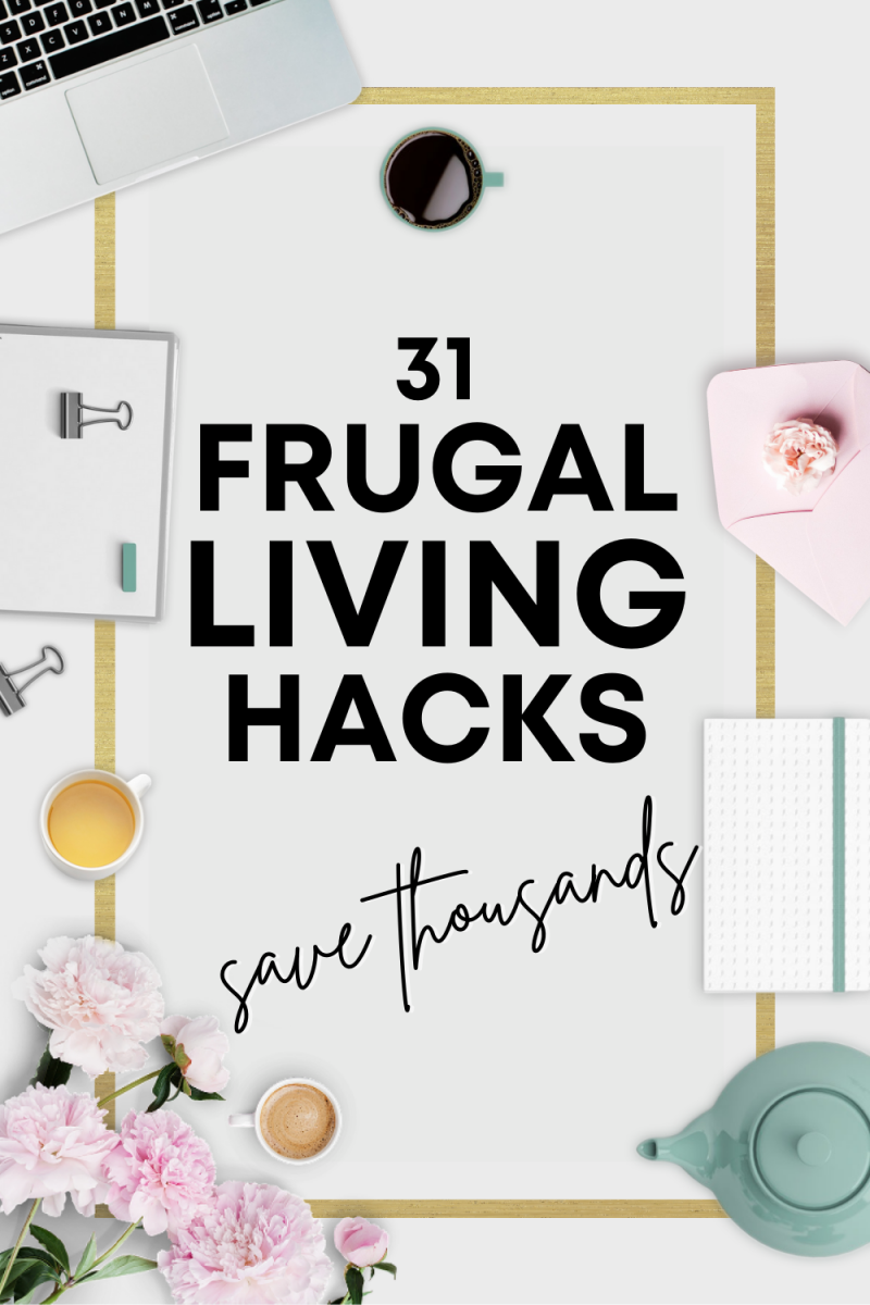 31 Frugal Living Hacks That Will Save You Thousands