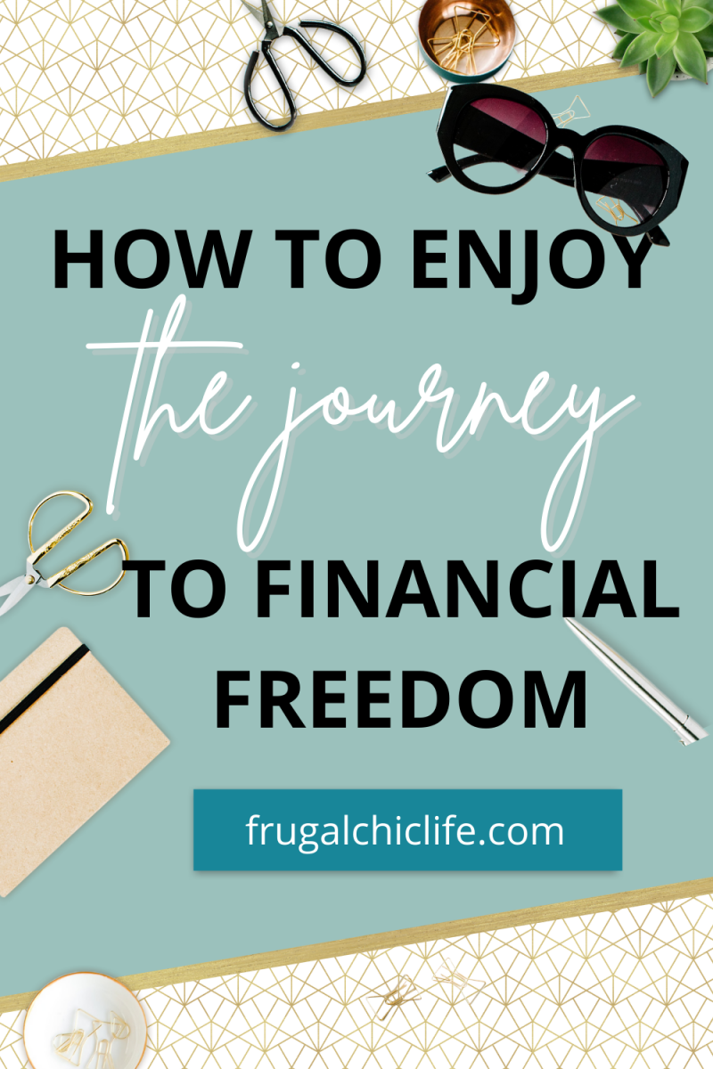 How to Enjoy the Journey to Financial Freedom