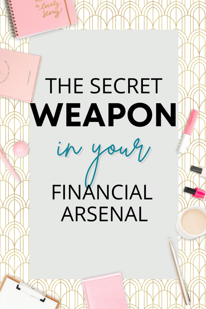 The Secret Weapon in Your Financial Arsenal