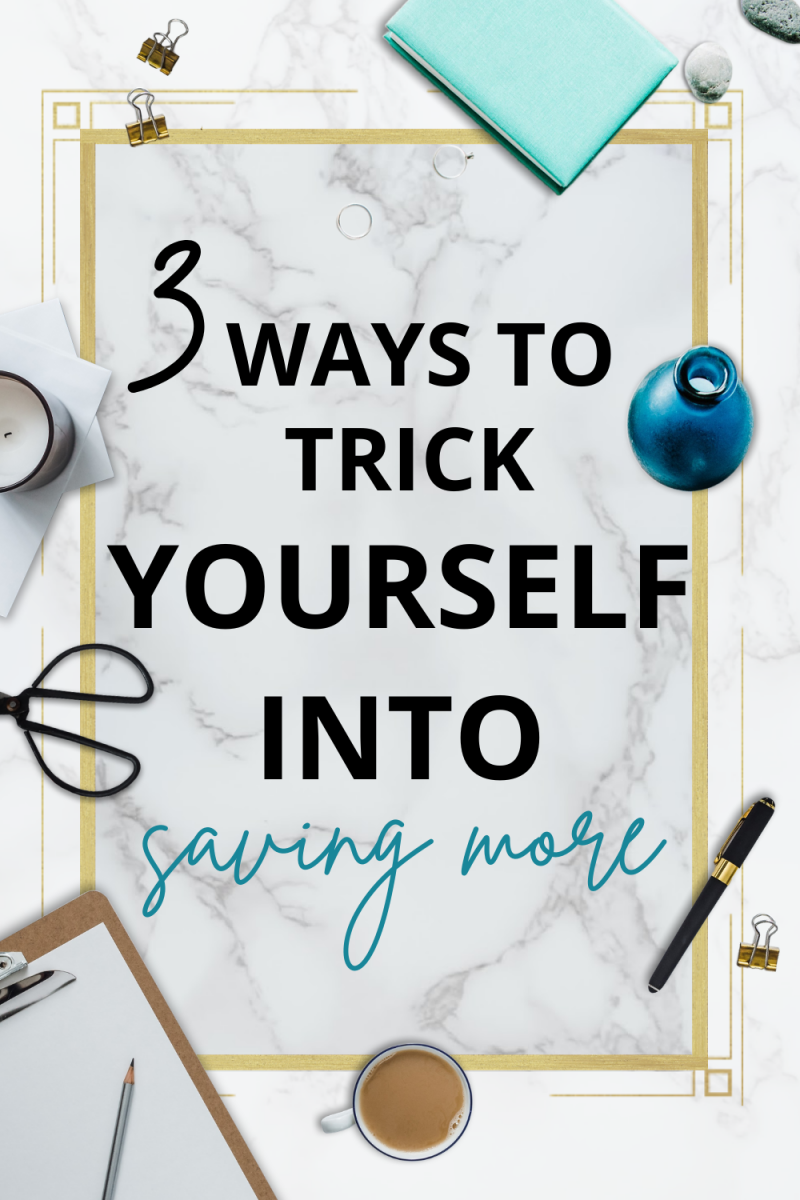 3 Ways to Trick Yourself Into Saving More