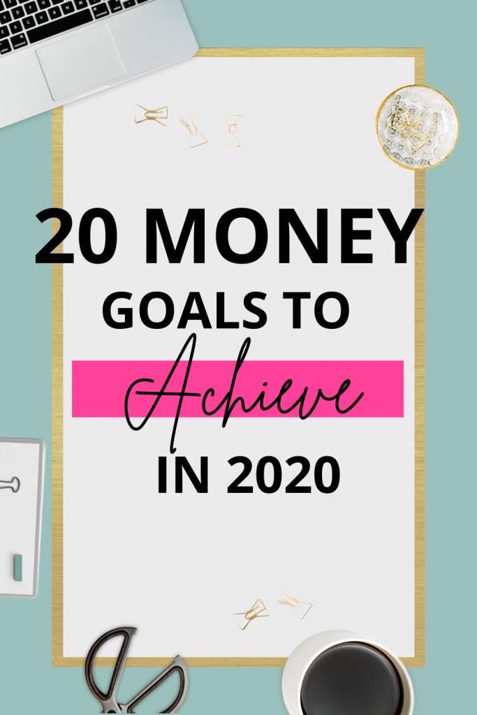 20 Money Goals to Achieve in 2020