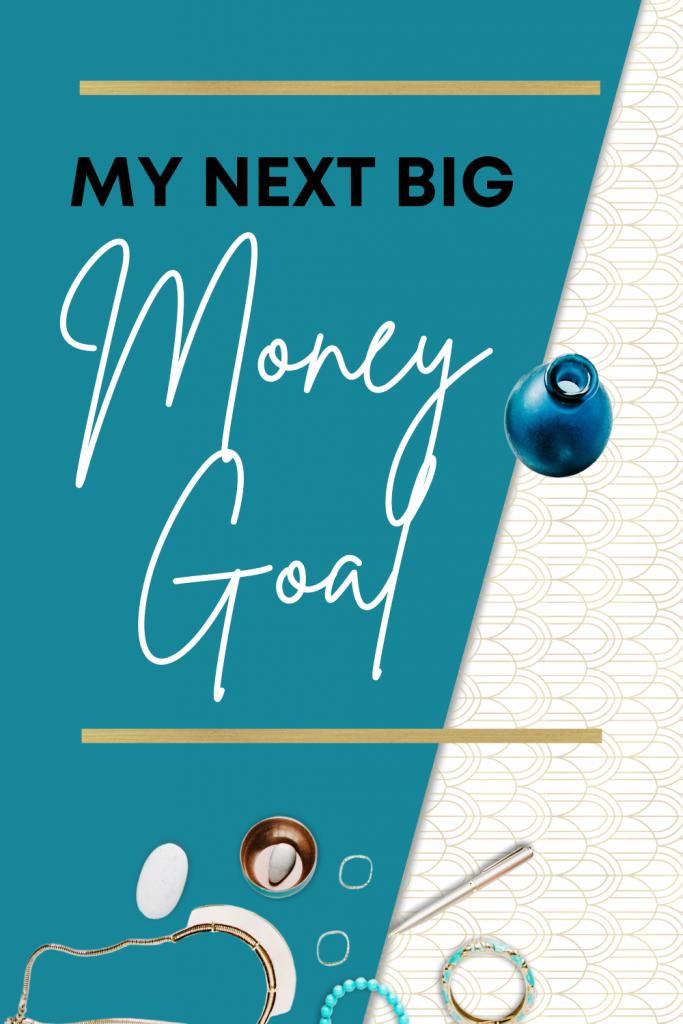 My Next Big Money Goal