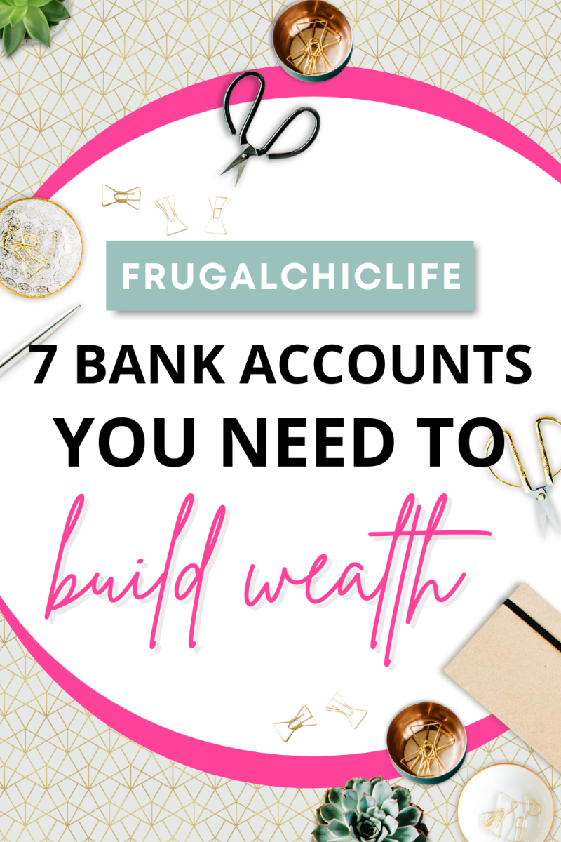 7 Bank Accounts You Need to Build Wealth