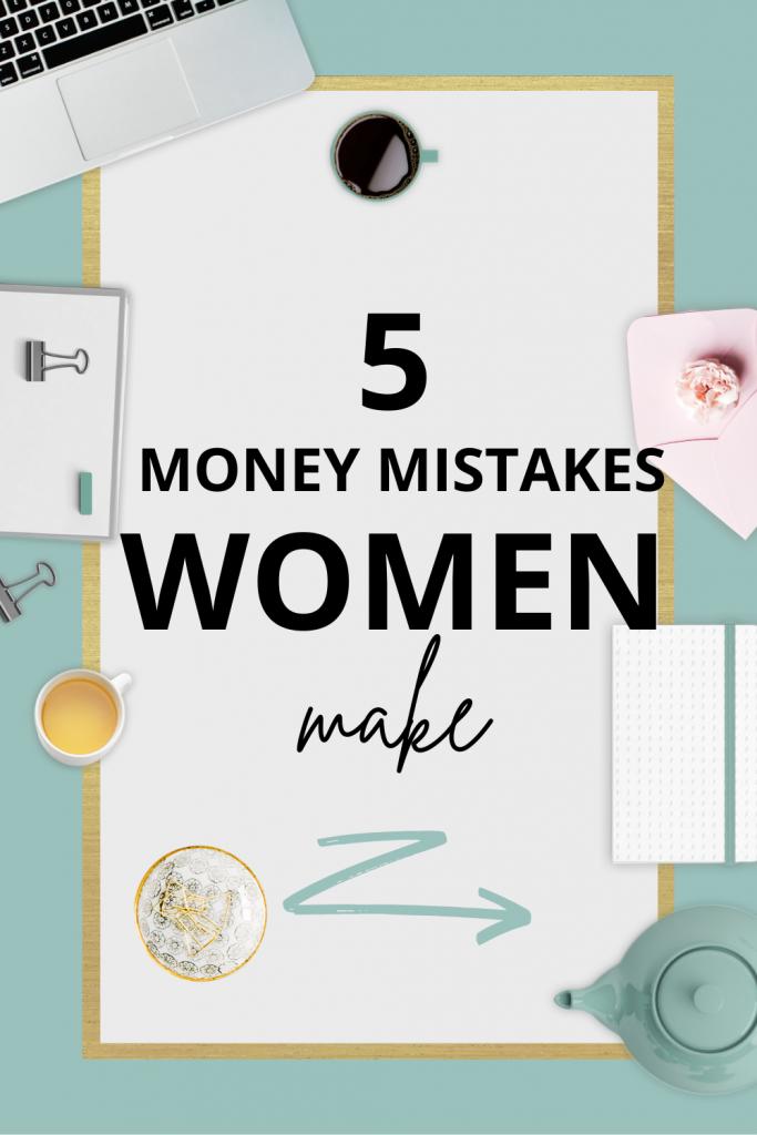 5 Money Mistakes Women Make