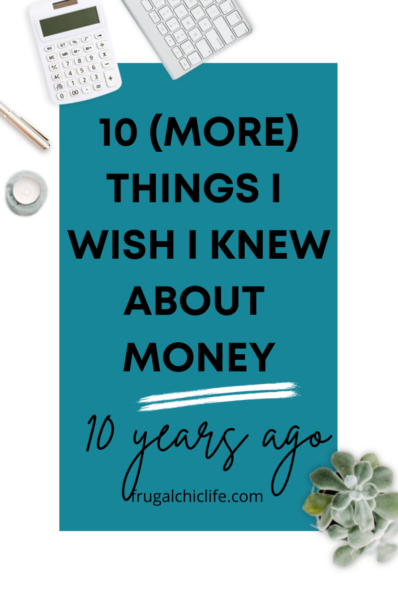 10 (More) Things I Wish I Knew About Money 10 Years Ago
